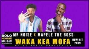 Mr Noise X Mapele The Boss - Waka Kea Mofa
